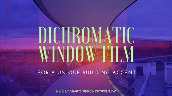 How Dichromatic Window Film Can Be Used to Accent the Look of Your Colorado Springs Commercial Building
