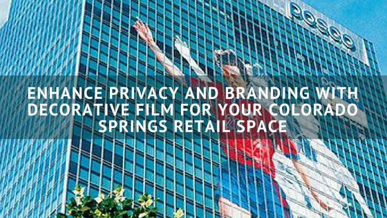Enhance Privacy and Branding with Decorative Film for Your Colorado Springs Retail Space