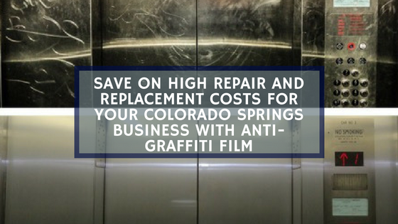 Save on High Repair and Replacement Costs for Your Colorado Springs Business with Anti-Graffiti Film