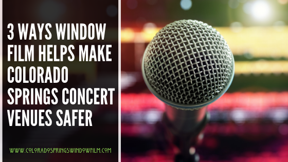 Three Ways Window Film Helps Make Colorado Springs Stadiums and Concert Venues Safer