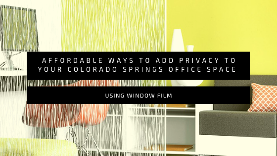 Affordable Ways to Add Privacy to Your Colorado Springs Office Space Using Window Film