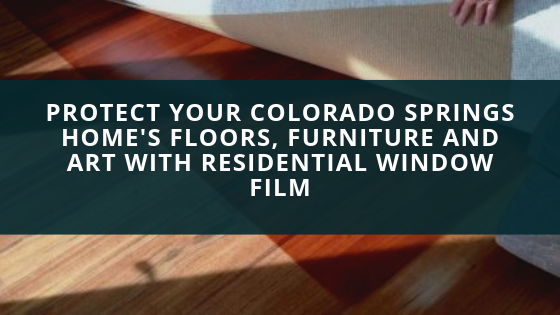 Protect Your Colorado Springs Home's Floors, Furniture and Art with Residential Window Film